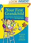 Your First Grandchild: Useful, touchi...