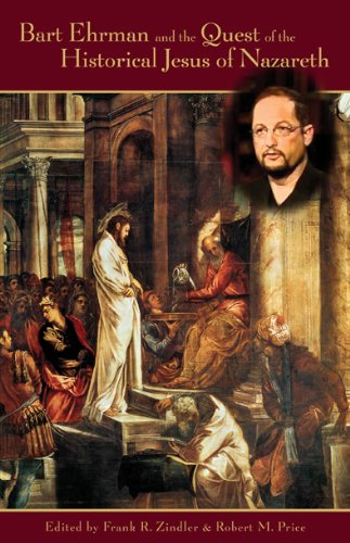 Bart Ehrman and the Quest of the Historical Jesus of Nazareth: An Evaluation of Ehrman s Did Jesus Exist? (Quest Of Historical Jesus compare prices)