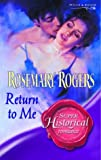 Return to Me (Super Historical Romance) (0263845141) by Rogers, Rosemary