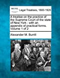 img - for A treatise on the practice of the Supreme Court of the state of New-York: with an appendix of practical forms. Volume 1 of 2 book / textbook / text book