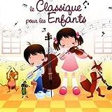 echange, troc Compilation - Le Classique Pour Les Enfants