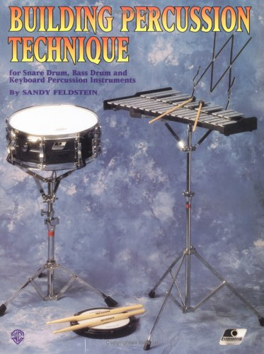 Building Percussion Technique: For Snare Drum, Bass Drum and Keyboard Percussion Instruments, Buch