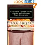 King AG's ThanksGiving Dinner with Chicago State University: Edible reality and nutrious non fiction (Living to...