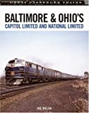 Baltimore & Ohios Capitol Limited and National Limited (Great Passenger Trains)