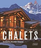 Chalets: Trendsetting Mountain Treasures