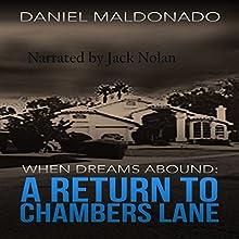 When Dreams Abound: Chambers Lane Series, Book 2 Audiobook by Daniel Maldonado Narrated by Jack Nolan