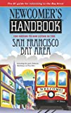 Search : Newcomer&#39;s Handbook for Moving to and Living in the San Francisco Bay Area: Including San Jose, Oakland, Berkeley, and Palo Alto &#40;Newcomer&#39;s Handbooks&#41;