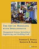The Art of Modeling with Spreadsheets: Management Science, Spreadsheet Engineering, and Modeling Craft (0471209376) by Stephen G. Powell