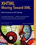 XHTML: Moving Toward XML (Professional Mindware) (0764547097) by St. Laurent, Simon