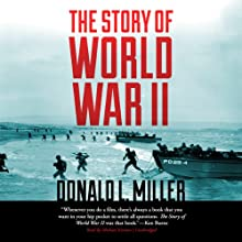 The Story of World War II Audiobook by Donald L. Miller, Henry Steele Commanger Narrated by Michael Kramer