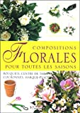 Compositions florales pour toutes les saisons