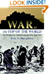 War at the Top of the World: The Stru...