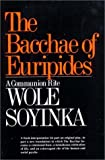Bacchae of Euripides: A Communion Rite (0393007898) by Soyinka, Wole