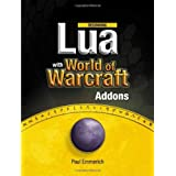 """Beginning Lua with World of Warcraft Add-onsvon """"Paul Emmerich"""""""