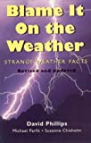 img - for Blame it on the Weather: Strange Weather Facts book / textbook / text book