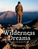 Wilderness Dreams: The Call of Scotland's Last Wild Places