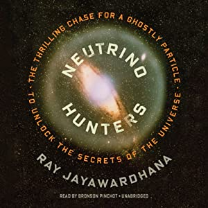 Neutrino Hunters - The Thrilling Chase for a Ghostly Particle to Unlock the Secrets of the Universe - Ray Jayawardhana