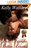 Best Friends - Better Lovers (Sensual Romance - Romantic Comedy)