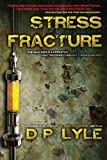 Stress Fracture: Book One in the Dub Walker Series by D. P. Lyle