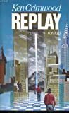 Replay (French Edition) (2020100843) by Grimwood, Ken