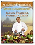Meine Gewürzküche aus Indien, Thailand, Vietnam und China