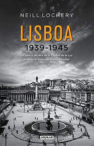 Lisboa 1939-1945. El Verdadero Papel De Portugal Durante La Segunda Guerra Mundial (OTROS GENERALES AGUILAR.)