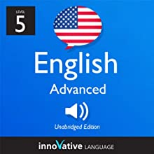 Learn English - Level 5: Advanced English, Volume 2: Lessons 1-25  by Innovative Language Learning