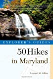 img - for Explorer's Guide 50 Hikes in Maryland: Walks, Hikes & Backpacks from the Allegheny Plateau to the Atlantic Ocean (Third Edition) (Explorer's 50 Hikes) book / textbook / text book