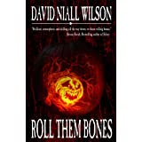 Roll Them Bones ~ David Niall Wilson