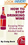 How to Stop Drinking Wine: Escaping W...