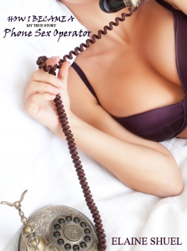 Book: How I Became A Phone Sex Operator - My True Story by Elaine Shuel