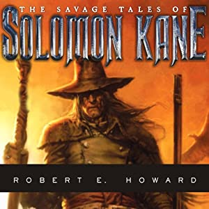 The Savage Tales of Solomon Kane | [Robert E. Howard]