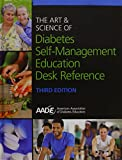 The Art and Science of Diabetes Self-Management Education Desk Reference, 3rd Ed