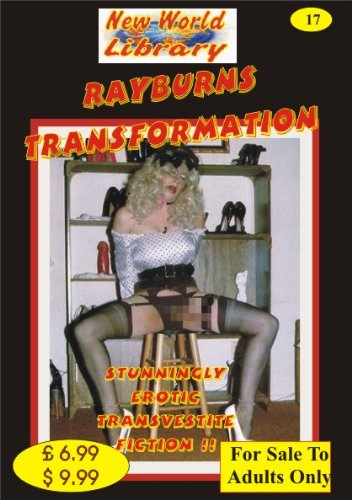 Rayburns Transformation - Transvestite Novel - NWL17 (New World Library)