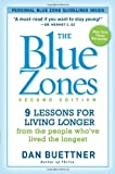 The Blue Zones, Second Edition: 9 Lessons for Living Longer From the People Who've Lived the Longes
