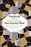 Designing Matrix Organizations that Actually Work: How IBM, Procter & Gamble and Others Design for Success (Jossey-Bass Business & Management)