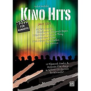 Kino Hits für Klarinette (mit CD): 12 Filmmusik Combo- & Orchester Play-alongs in Spitzen-CD-Qualit