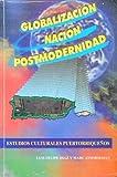 img - for Globalizacion, Nacion, Postmodernidad: Estudios Culturales Puertorriquenos book / textbook / text book