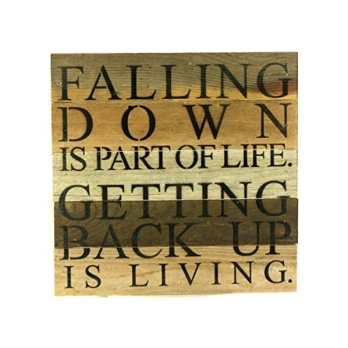 Falling Down Is Part Of Life. Getting Back Up Is Living – Reclaimed Wood Art Sign 10-in x 10-in