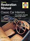 img - for Classic Car Interiors Restoration Manual: The Complete, Illustrated Step-by-step Manual (Haynes Restoration Manuals) by Kim Henson (7-Feb-1995) Hardcover book / textbook / text book
