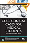 Core Clinical Cases for Medical Stude...