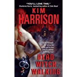 Dead Witch Walking (Hollows) ~ Kim Harrison