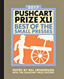 Image of The Pushcart Prize XLI: Best of the Small Presses 2017 Edition (2017 Edition)  (The Pushcart Prize)