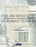 Image de The Architecture of Roman Temples: The Republic to the Middle Empire