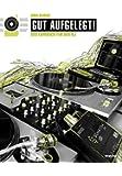 Gut aufgelegt! Das Lehrbuch für den DJ