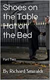 Shoes on the Table Hat on the Bed: Part Two (Reilly Swanson Mystery Book 2)