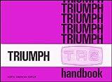 Triumph Ltd Triumph TR6 Official Owners Handbook (US Edition): Pt.. 545111/75