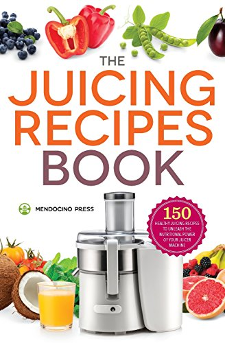 The Juicing Recipes Book: 150 Healthy Juicer Recipes to Unleash the Nutritional Power of Your Juicing Machine (Juicer Books Recipes compare prices)