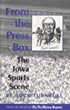 img - for From the Press Box: Ia Sports-96 book / textbook / text book