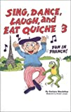 Sing, Dance, Laugh, and Eat Quiche III Book/Cassette